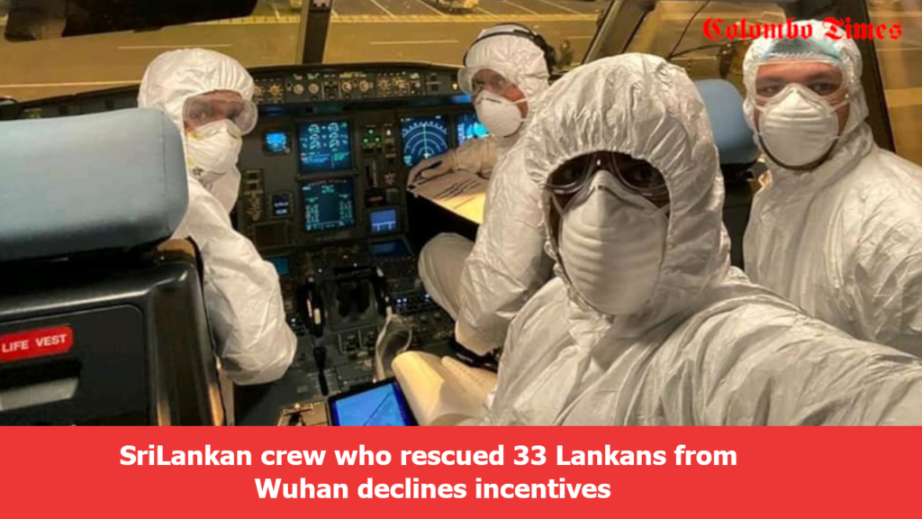SriLankan crew who rescued 33 Lankans from Wuhan declines incentives